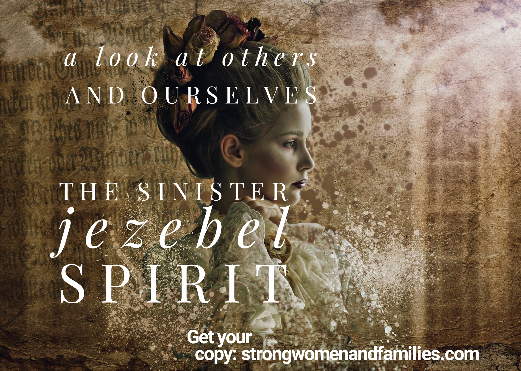 The Sinister Jezebel Spirit – Strong Women & families
